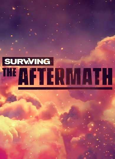 Surviving the Aftermath [1.9.0.6922/ Early access] (2019) скачать торрент RePack (2019)